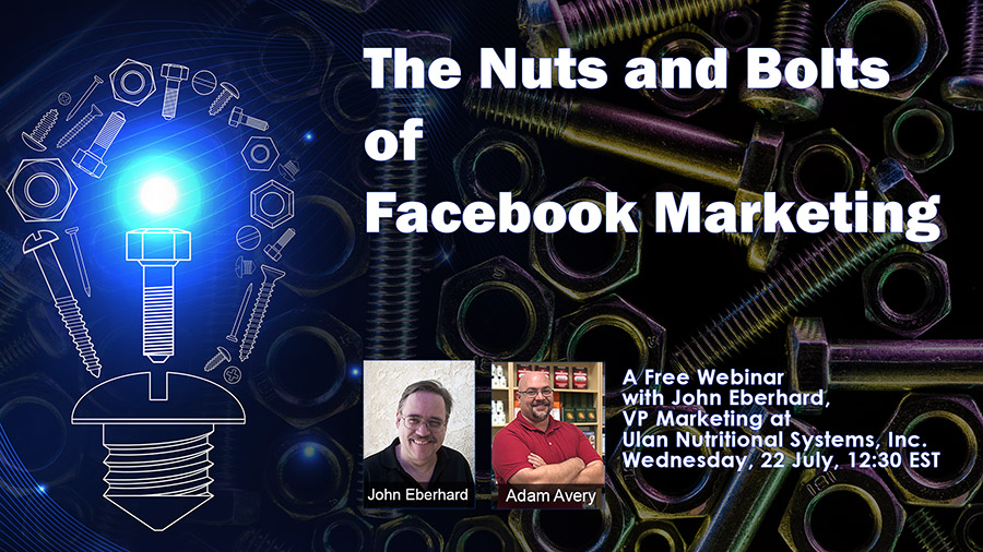 The Nuts and Bolts of Facebook Marketing, with John Eberhard