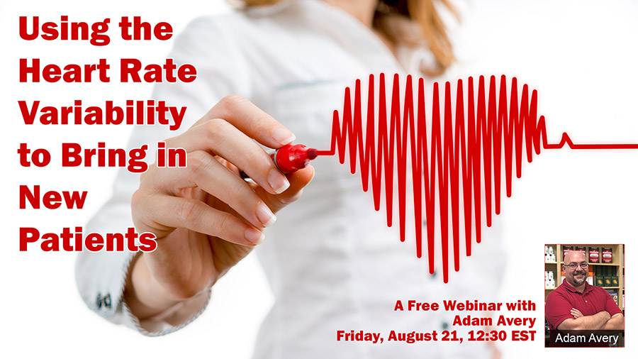 Webinar: Using the Heart Rate Variability to Bring in New Patients, with Adam Avery.