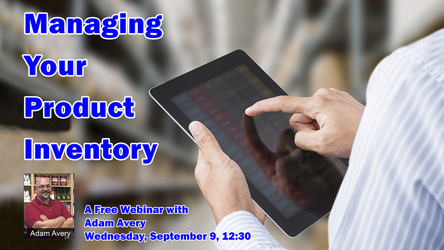 Managing Your Product Inventory, with Adam Avery.