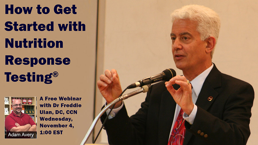 Webinar: How to Get Started with Nutrition Response Testing®, with Freddie Ulan, DC, CCN.